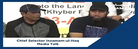 Chief Selector Inzamam-ul-Haq Media Talk